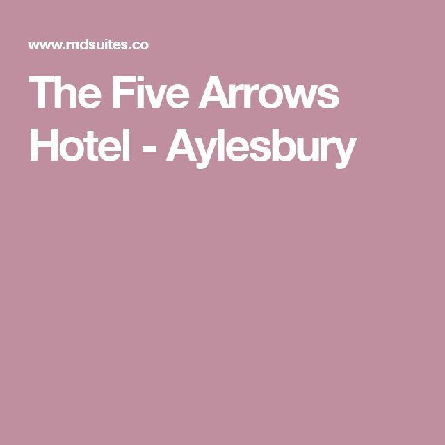 The Five Arrows Hotel - Aylesbury
