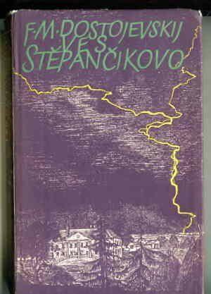 Dostojevskij Fjodor Michajlovič - Ves Stěpančikovo a její obyvatelé (Ze zápisků neznámého)
