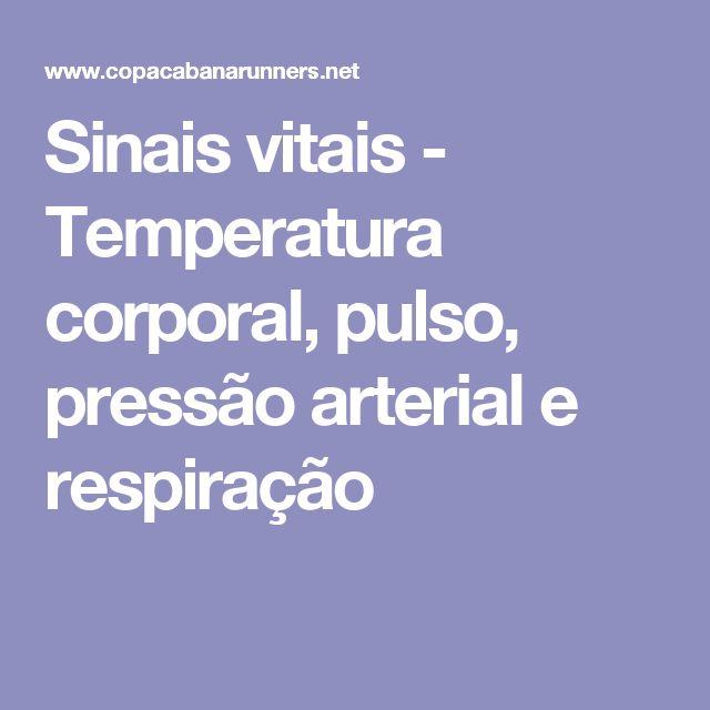 Sinais vitais - Temperatura corporal, pulso, pressão arterial e respiração