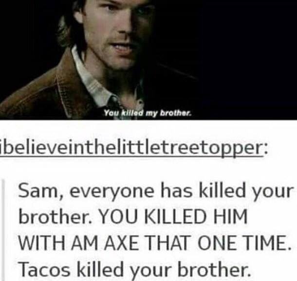 """All I can picture is him saying: """"my name is Sam winchester. You killed my brother. Prepare to die."""""""