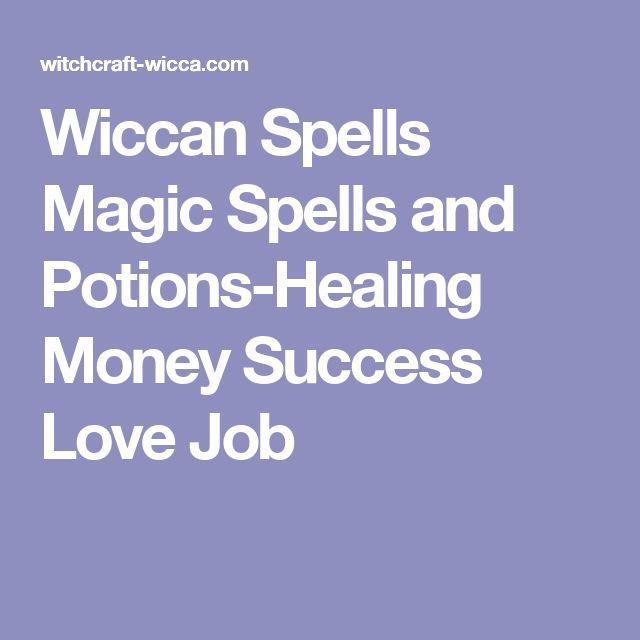Wiccan Spells Magic Spells and Potions-Healing Money Success Love Job