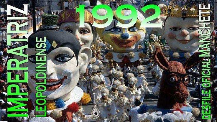 DESFILE COMPLETO IMPERATRIZ LEOPOLDINENSE 1992 (TRANSMISSÃO MANCHETE)