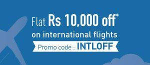 International Flights Offer Flat Rs 10,000 off* on flights