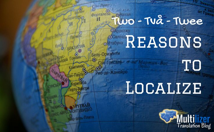 Two reasons to localize - Multilizer Translation Blog