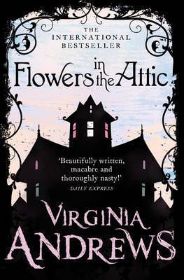 Flowers in the attic, Petals on the wind........... Absolutely love this book series.
