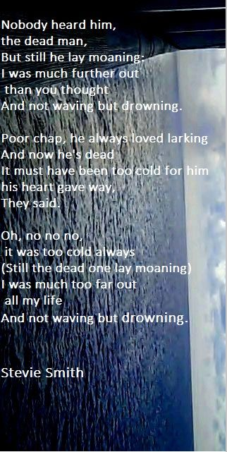 an analysis of poems not waving but drowning and song 3 stanza poem essays and poem analysis of 'a song of the republic' by henry lawson and 'if you forget me' by pablo neruda i have chosen two poems, a song of.