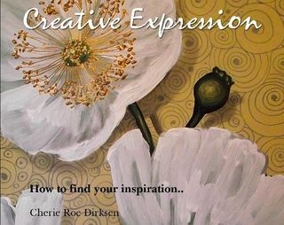 "Get your Perfect-bound paperback, full color copy of ""Creative Expression - How to find your inspiration"" by Cherie Roe Dirksen for $19.99 (click on picture) #art #creativity #inspiration #motivation"