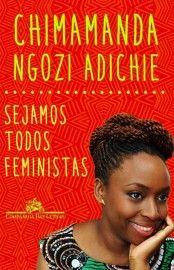 Baixar Livro Sejamos Todos Feministas - Chimamanda Ngozi Adichie em PDF, ePub e Mobi ou ler online