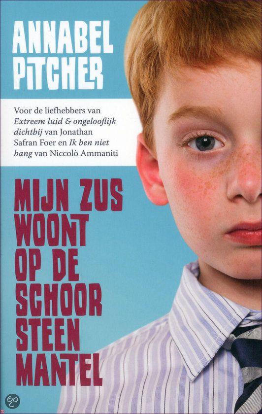 Annabel Pitcher - Mijn zus woont op de schoorsteenmantel || Moon, 2011, 239 pagina's || op tiplijst Jonge Jury 2013 | Een tienjarig jongetje probeert te leven met de verwoesting die de dood van een zusje door een terroristische aanslag in het gezin heeft achtergelaten. | www.bol.com/nl/p/mijn-zus-woont-op-de-schoorsteenmantel/1001004010720574/