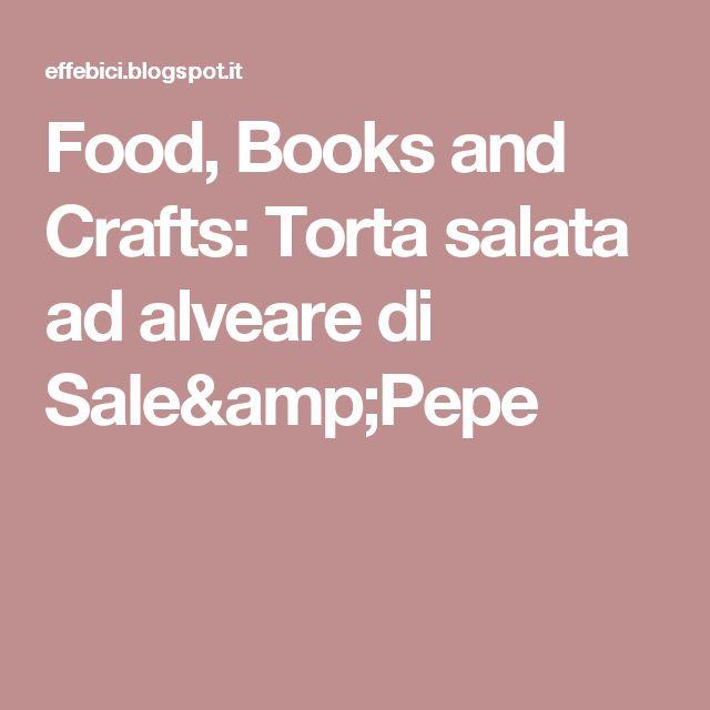 Torta salata ad alveare di Sale&Pepe - Salty Cake at Beehive - @foodbookscrafts