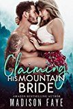 Claiming His Mountain Bride by Madison Faye (Author) #Kindle US #NewRelease #Romance #eBook #ad