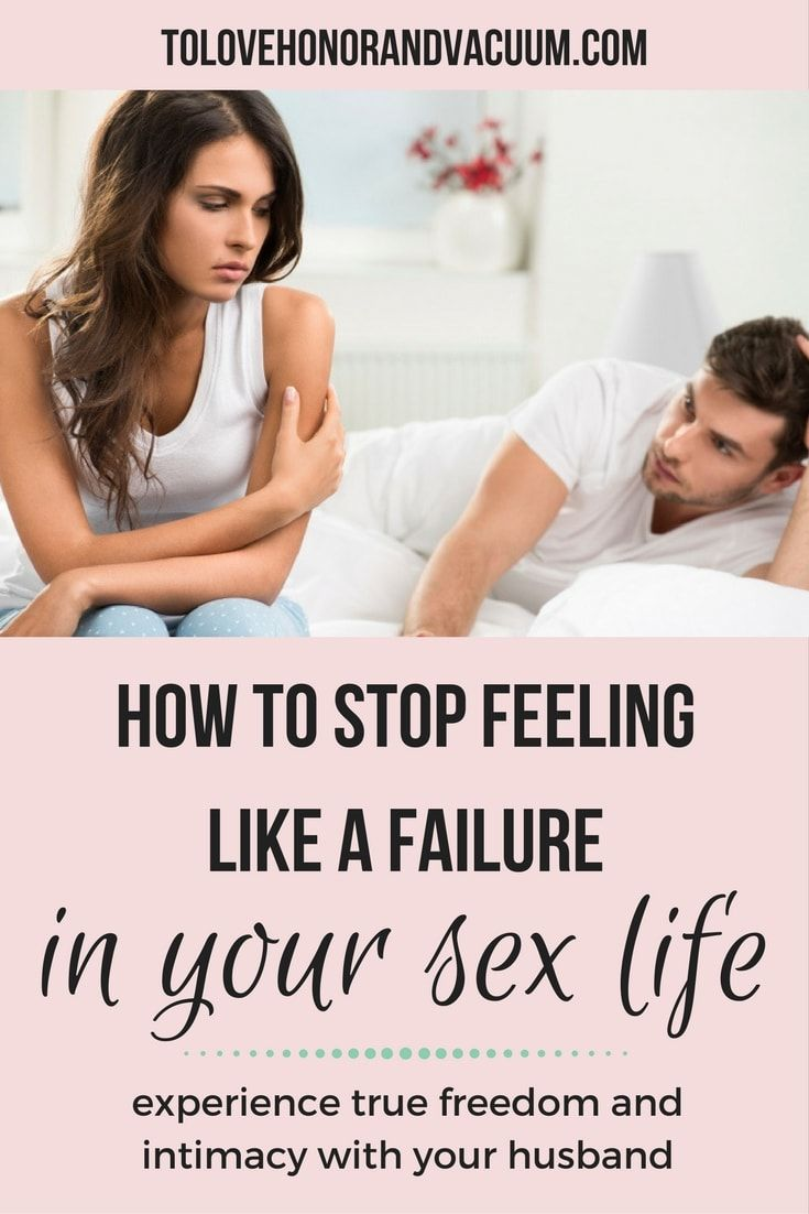 How To Stop Feeling Like A Failure With Your Sex Life -6835