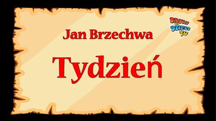 Tydzień - Jan Brzechwa - znane wierszyki dla dzieci czytane do poduszki