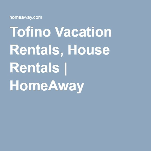 Tofino Vacation Rentals, House Rentals   HomeAway