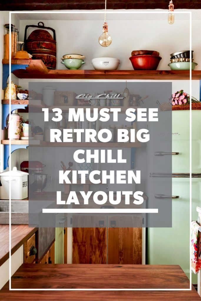 13 Must See Retro Big Chill Kitchen Layouts - Big Chill