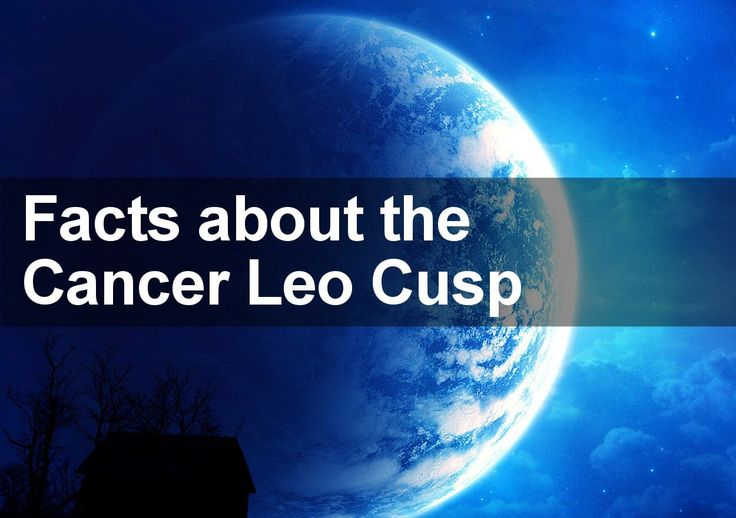 Leo Cancer Cusp Signs - 8 Facts Most People Get Completely Wrong
