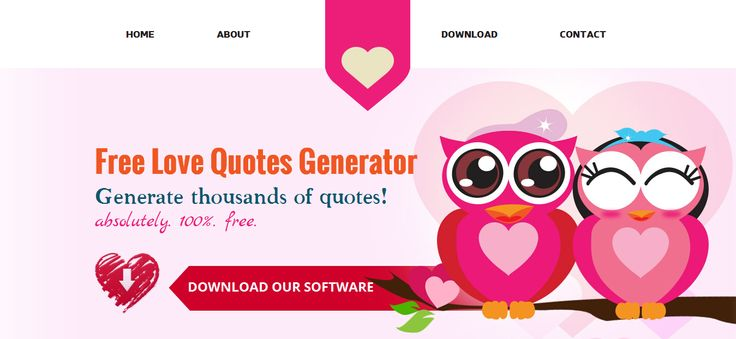 Free Love Quotes Generator is an awesome fun and free piece of software that displays over 1000 famous love quotes. With a quick download, you are ready to suprise that special person by telling them a cute love quote! >> love quotes, cute love quotes, famous love quotes, short love quotes --> http://freelovequotesgenerator.com