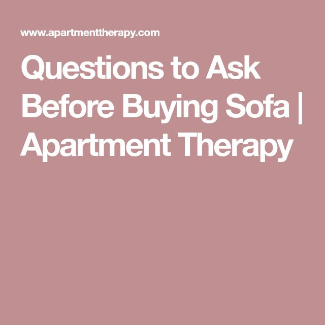 Questions to Ask Before Buying Sofa | Apartment Therapy