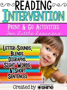 Reading intervention Everything in this pack is ready for your class. Just print and go!These reading activities are perfect for:Fluency practiceGuided ReadingRTIParent volunteersMorning work& HomeworkYour little readers will practice reading:Letter soundsDigraphsBlendsVowel teamsDiphthongs R-controlled vowelsCVC wordsWords with blends, digraphs, and vowel teamsSight words& Short phrases/sentences.Please download the review to get a good look at what is inside this pack.