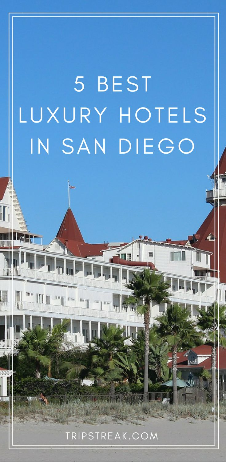 Best Hotels in San Diego - Luxury hotels, 4-star hotels and resorts, San Diego vacation, trip to san diego