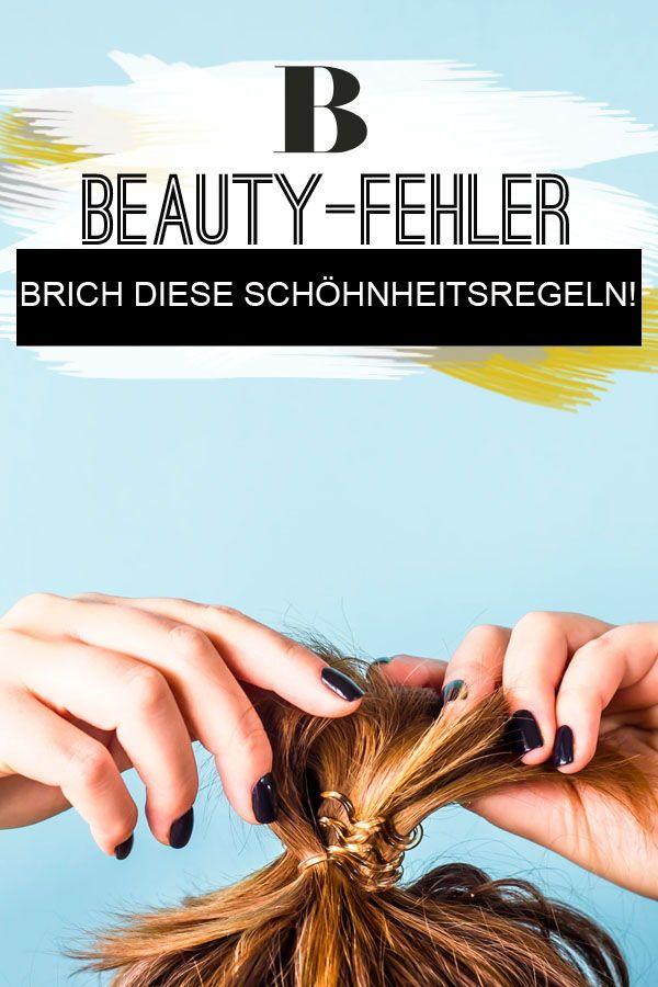 10 Dinge Die Man Nicht Tun Sollte 10 Beauty Fehler Die Wir Unbedingt Ofter Machen Sollten Beauty Haar Und Beauty Du Fehlst Mir