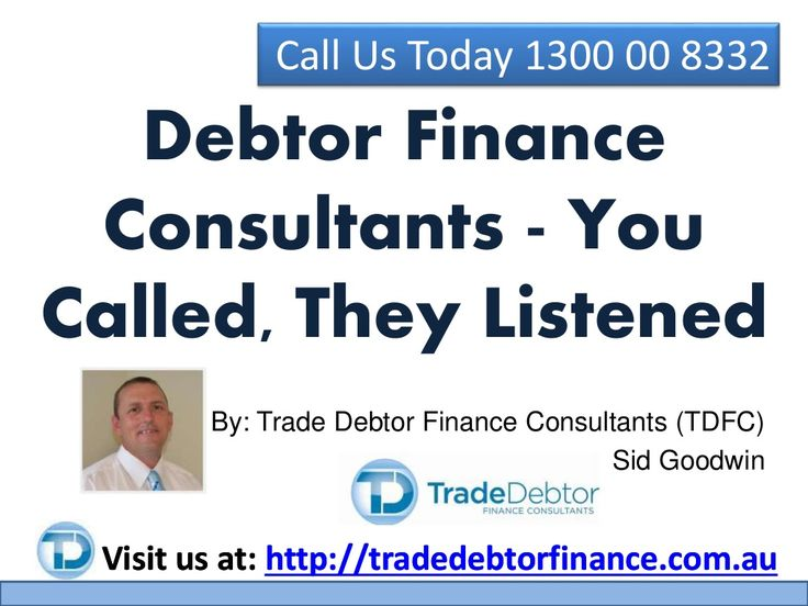 Debtor Finance Consultants - You Called, They Listened by TradeDebtorFinance via slideshare