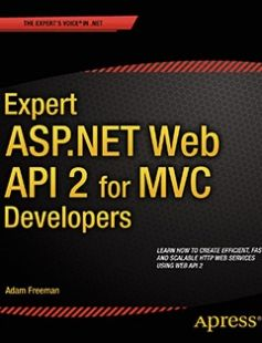 Expert ASP.NET Web API 2 for MVC Developers free download by Adam Freeman ISBN: 9781484200865 with BooksBob. Fast and free eBooks download.  The post Expert ASP.NET Web API 2 for MVC Developers Free Download appeared first on Booksbob.com.