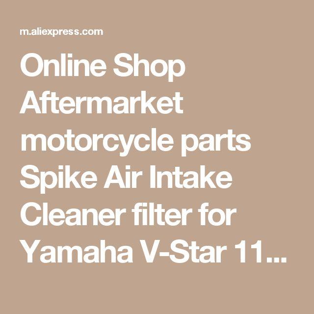 Online Shop Aftermarket  motorcycle parts Spike Air Intake Cleaner filter for Yamaha  V-Star 1100 Drag-star XVS1100 1999-2012 CHROME | Aliexpress Mobile