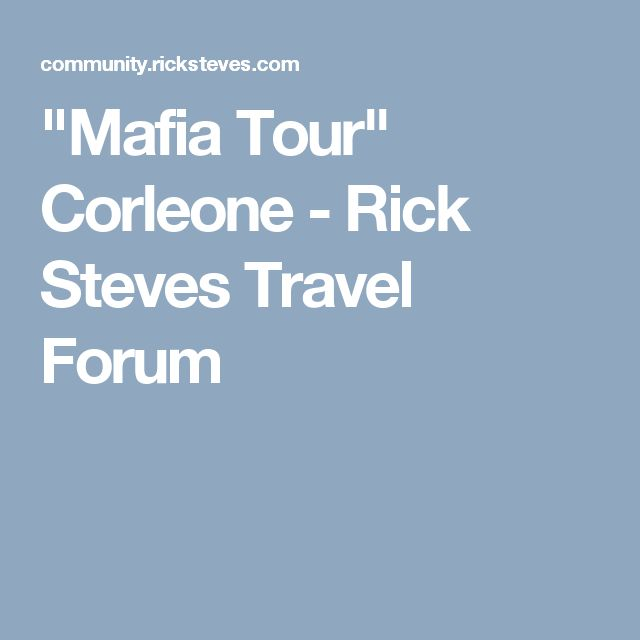"""Mafia Tour"" Corleone - Rick Steves Travel Forum"