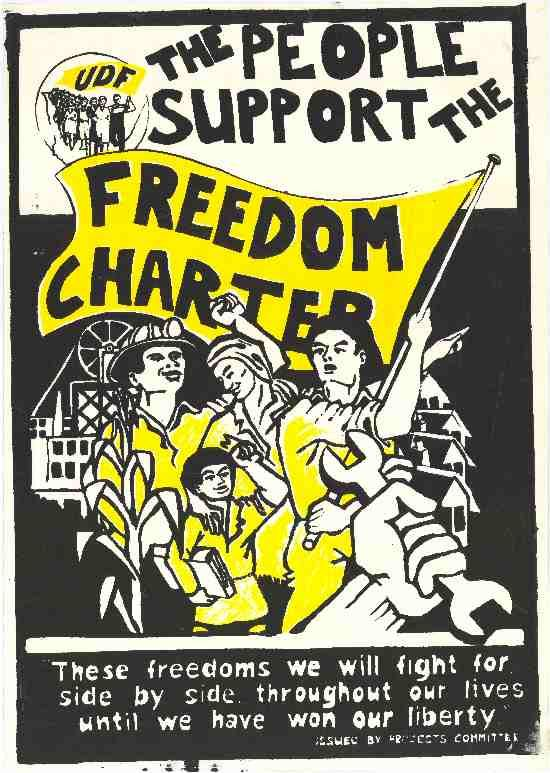 Poster in support of the Freedom Charter, a document published by the Congress of the People.  It is considered the central document of the anti-racist movement in South Africa, and contains a list of basic human rights.