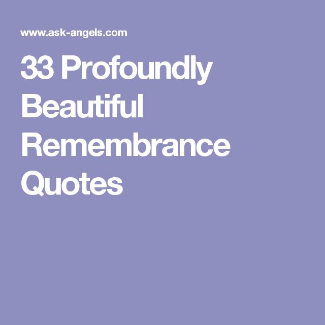 33 Profoundly Beautiful Remembrance Quotes