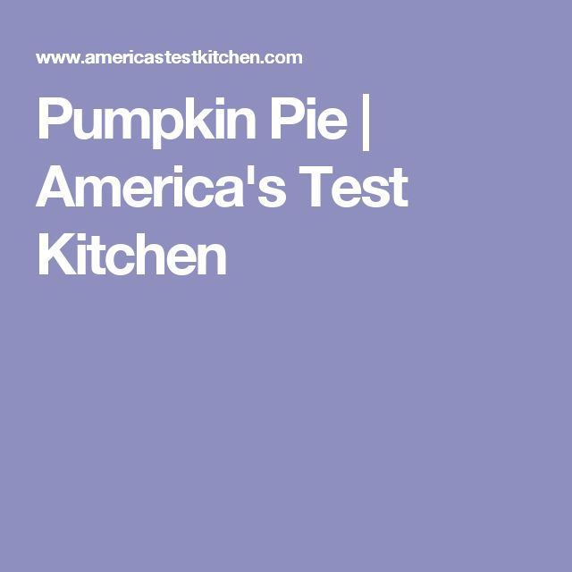 Pumpkin Pie | America's Test Kitchen