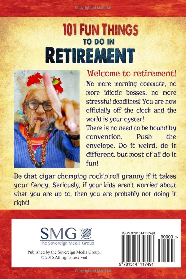 101 Fun Things To Do In Retirement An Irreverent Outrageous Funny Guide To Life After Work Stella Reingold 9781 Fun Things To Do Stuff To Do Things To Do