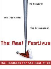 My  heart belongs to Christmas, of course, but I get a kick out of the Festivus episode on Seinfeld. And this year's new family tradition, the Santa v Elves Nerf War, combined the feats of strength with the airing of grievances, lol.