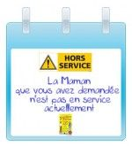 ��Maman hors service��  post-it à télécharger et à imprimer #PostIt #MamanHorsService