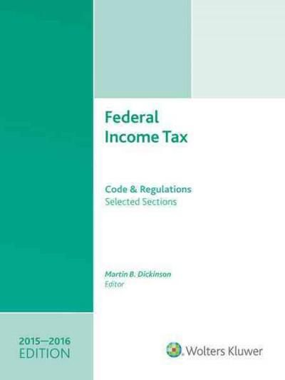 Federal Income Tax: Code and Regulations--selected Sections
