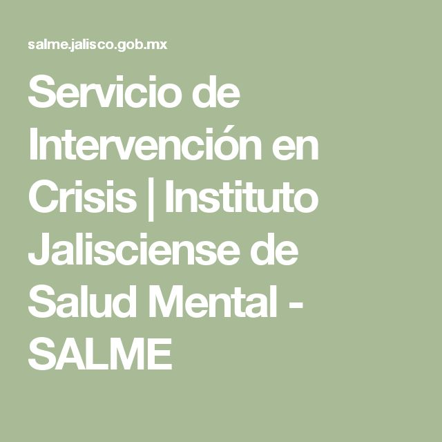 Servicio de Intervención en Crisis | Instituto Jalisciense de Salud Mental - SALME