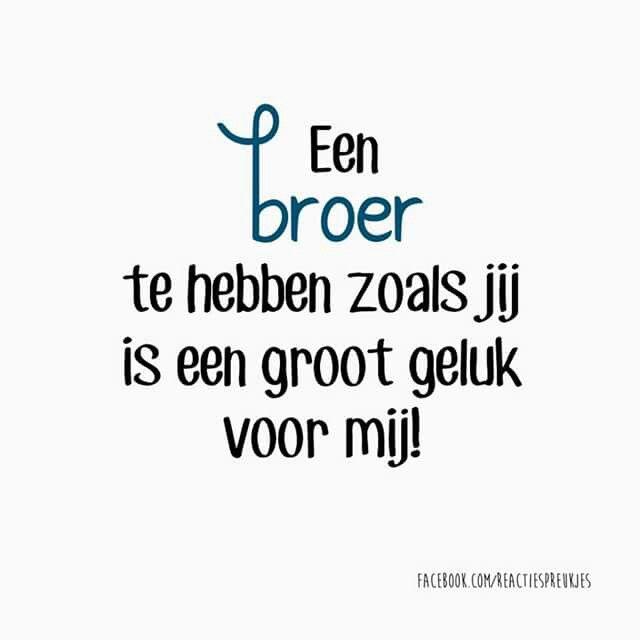 Een broer te hebben zoals jij is een groot geluk voor mij #liefde #familie #quote