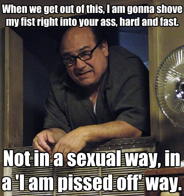 It's Always Sunny-This is how I feel at work sometimes