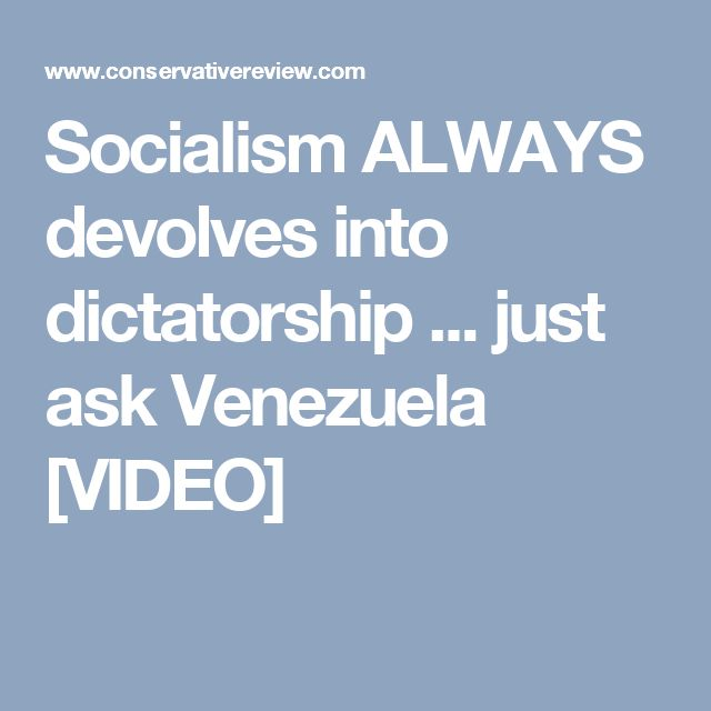 Socialism ALWAYS devolves into dictatorship ... just ask Venezuela [VIDEO]// And those people are starving.