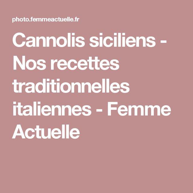 Cannolis siciliens - Nos recettes traditionnelles italiennes - Femme Actuelle