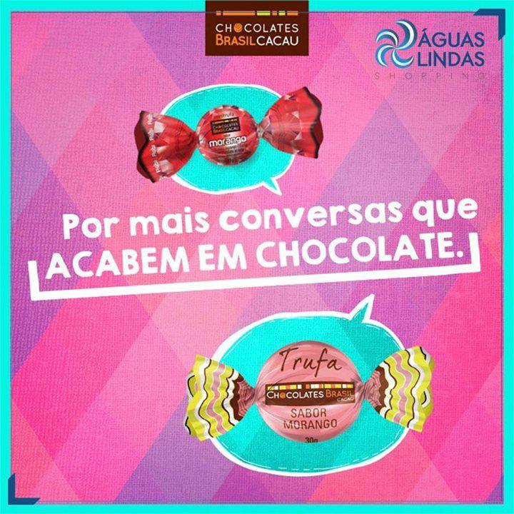 Toda conversa boa merece terminar com um chocolate da Brasil Cacau.