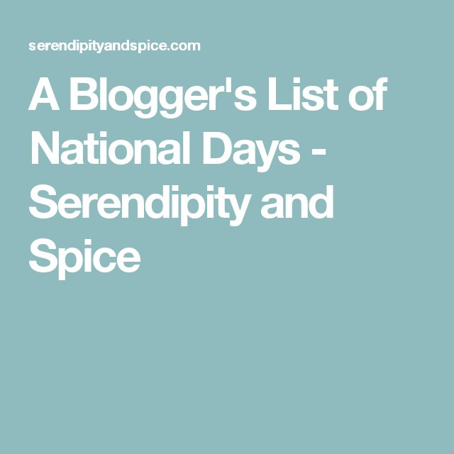A Blogger's List of National Days - Serendipity and Spice