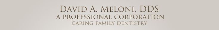 David A. Meloni D.D.S #Root_Canal_Therapy_Tustin_CA #Dental_Exams_&_Cleanings #best_orthodontist_in_Tustin_area