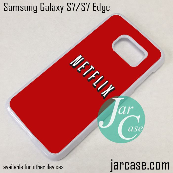 Netflix Phone Case for Samsung Galaxy S7 & S7 Edge
