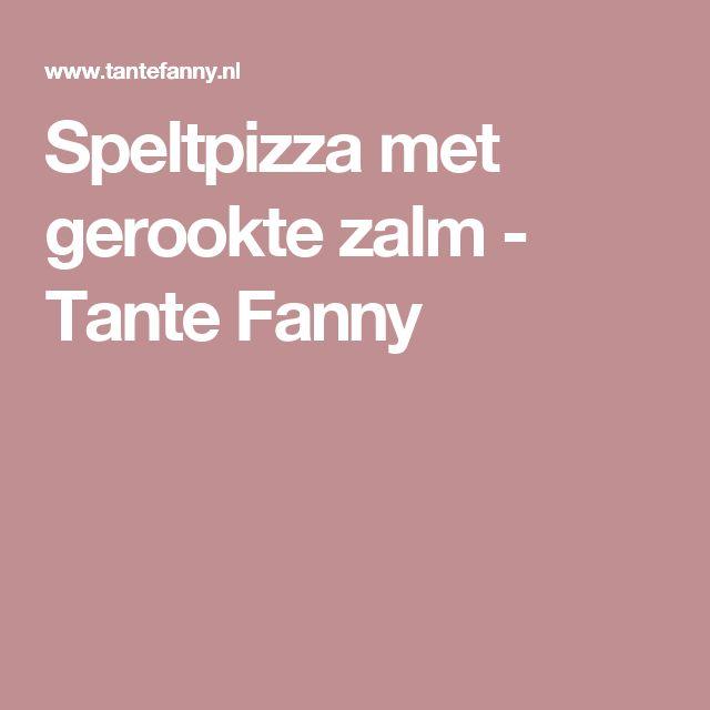 Speltpizza met gerookte zalm - Tante Fanny