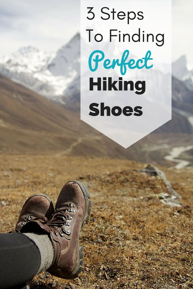 3 steps to find the perfect hiking shoes for *your* feet. There is no catch all, best hiking shoe out there, but you can find the best one for you!