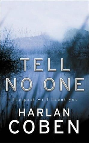 Tell No One, and other Harlan Coben novels. I love his books