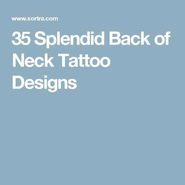 35 Splendid Back Of Neck Tattoo Designs: 17+ Ideas About Neck Tattoos On Pinterest