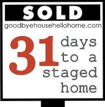 31 Days to a Staged Home @ goodbye, house. Hello, Home! Homemaking, Interior Design Blog, Staging, DIY